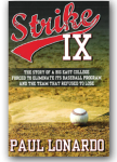 Strike IX Strikes A Chord For College Baseball Fans